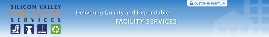 Silicon Valley Facility Services - Delivering Quality and Dependable Facility Services